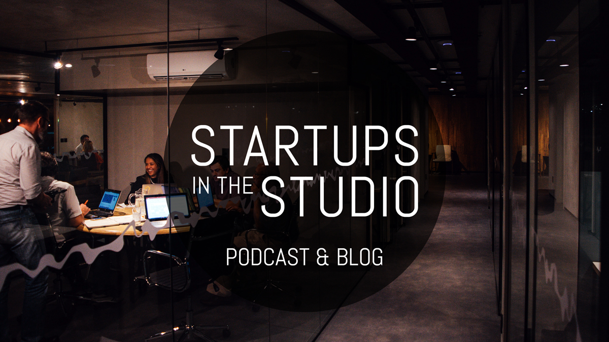 Startups in the Studio Podcast and Blog